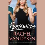 Fraternize, by Rachel Van Dyken