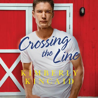 Crossing the Line Audiobook, by Kimberly Kincaid