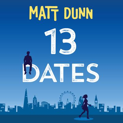 13 Dates Audiobook, by Matt Dunn