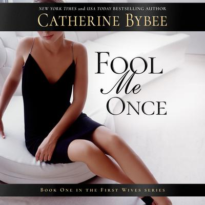 Fool Me Once Audiobook, by Catherine Bybee