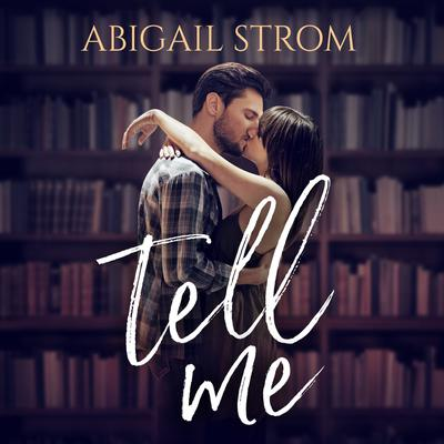 Tell Me Audiobook, by Abigail Strom