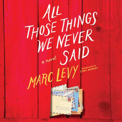 All Those Things We Never Said Audiobook, by Marc Levy