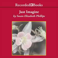 Just Imagine Audiobook, by Susan Elizabeth Phillips