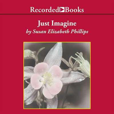 Just Imagine Audiobook, by Susan Elizabeth Phillips