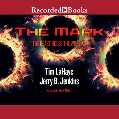 The Mark: The Beast Rules the World Audiobook, by Jerry B. Jenkins