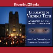 La masacre de Virginia Tech Audiobook, by Juan Gomez-Jurado