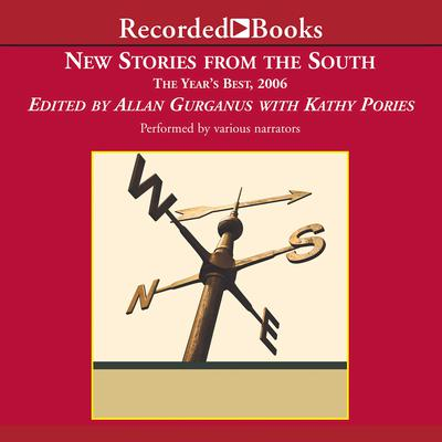 New Stories From the South: The Years Best, 2006 Audiobook, by Allan Gurganus
