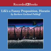 Lifes a Funny Proposition, Horatio, by Barbara Garland Polikoff