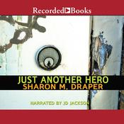 Just Another Hero, by Sharon M. Draper