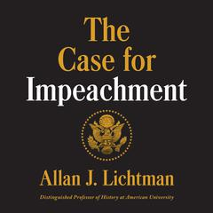 The Case for Impeachment Audiobook, by Allan J. Lichtman