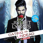 Dating the Undead Audiobook, by Juliet Lyons