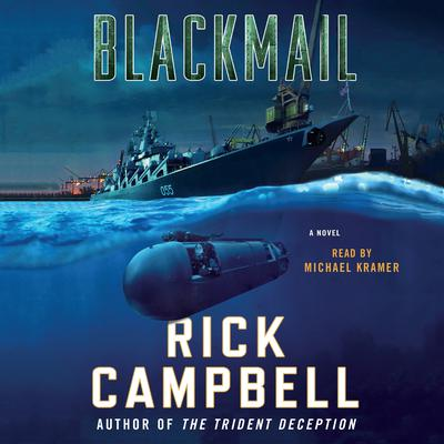Blackmail: A Novel Audiobook, by Rick Campbell