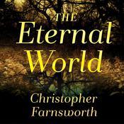 The Eternal World: A Novel Audiobook, by Christopher Farnsworth