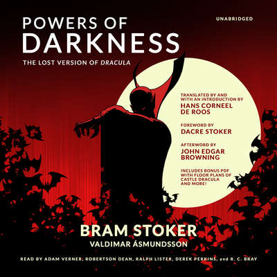 Powers of Darkness: The Lost Version of Dracula Audiobook, by Bram Stoker