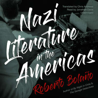 Nazi Literature in the Americas Audiobook, by Roberto Bolaño