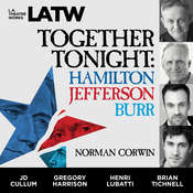 Together Tonight: Hamilton, Jefferson, Burr Audiobook, by Norman Corwin