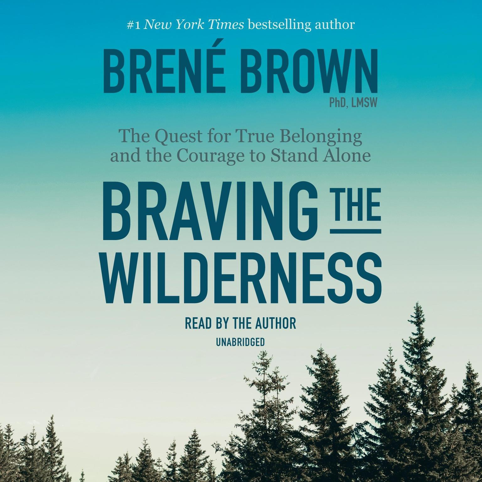 Printable Braving the Wilderness: The Quest for True Belonging and the Courage to Stand Alone Audiobook Cover Art