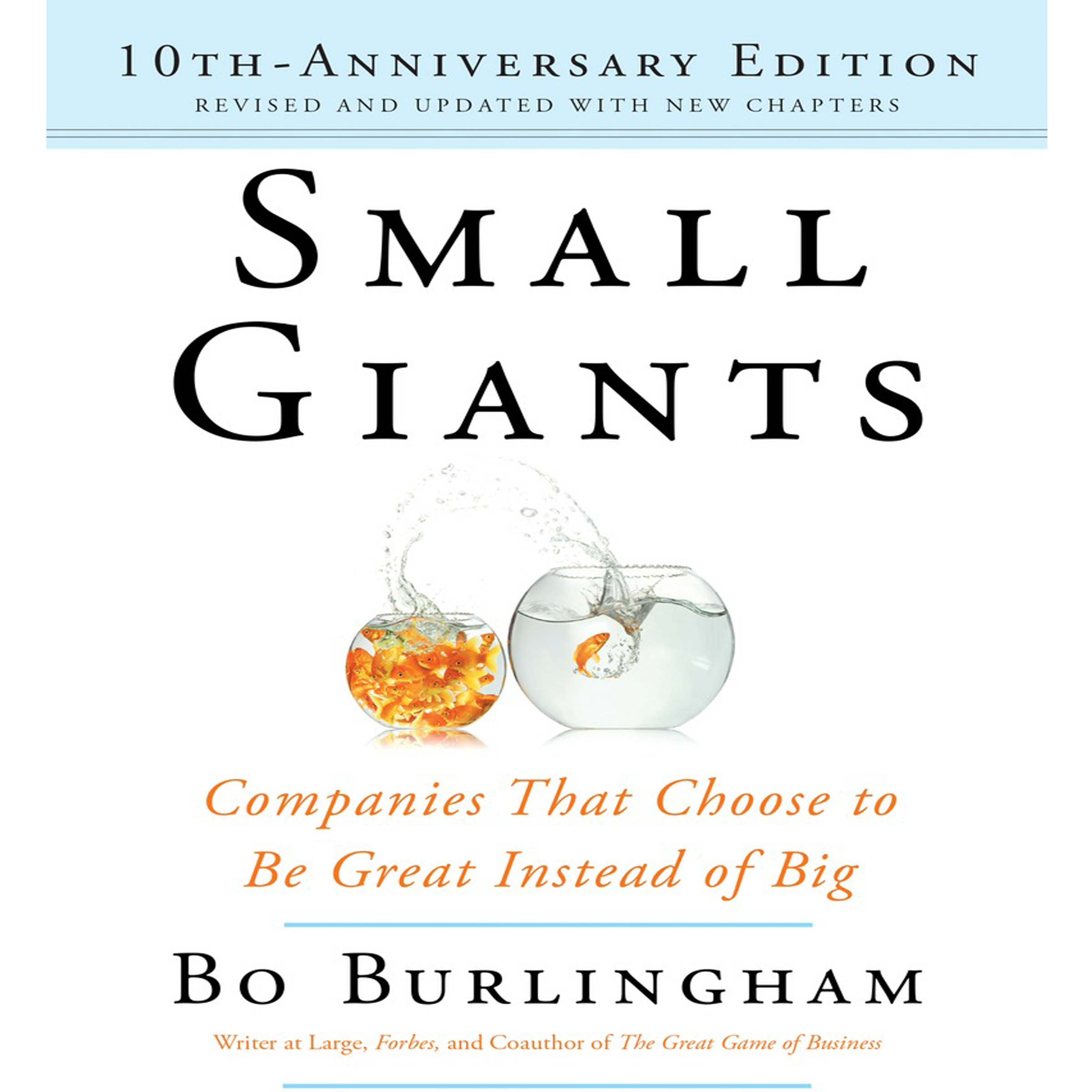 Printable Small Giants: Companies That Choose to Be Great Instead of Big, 10th-Anniversary Edition Audiobook Cover Art