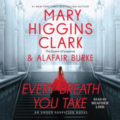 Every Breath You Take Audiobook, by Alafair Burke, Mary Higgins Clark