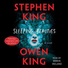 Sleeping Beauties: A Novel Audiobook, by Owen King, Stephen King