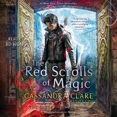 The Red Scrolls of Magic Audiobook, by Cassandra Clare, Wesley Chu
