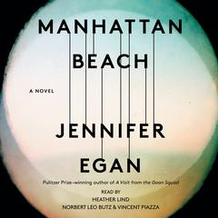 Manhattan Beach: A Novel Audiobook, by Jennifer Egan