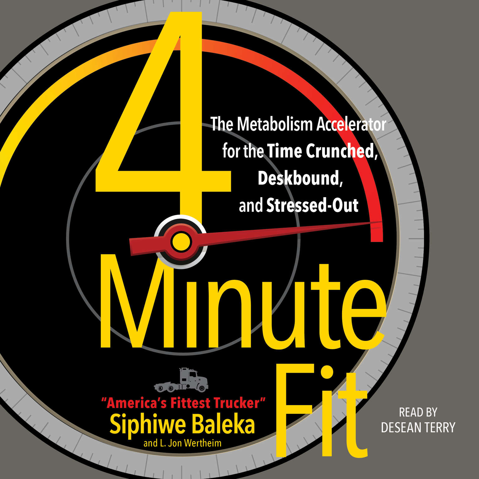 4-Minute Fit: The Weight Loss Solution for the Time-Crunched, Deskbound, and Stressed Out Audiobook, by L. Jon Wertheim