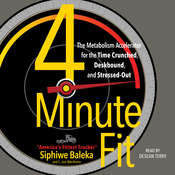 4-Minute Fit: The Weight Loss Solution for the Time-Crunched, Deskbound, and Stressed Out Audiobook, by L. Jon Wertheim, Siphiwe Baleka, Jon Wertheim