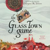The Glass Town Game Audiobook, by Catherynne M. Valente