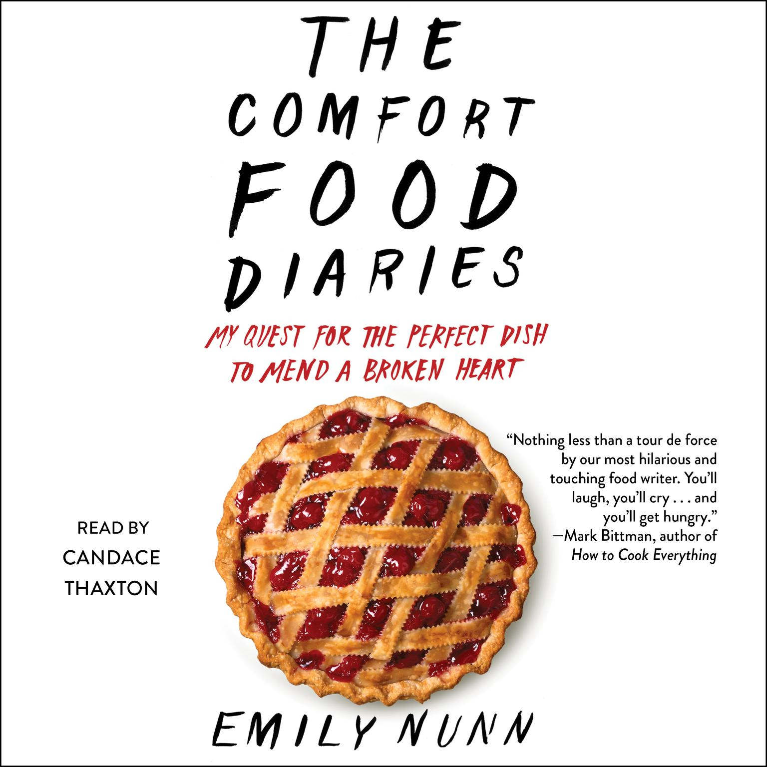 The Comfort Food Diaries: My Quest for the Perfect Dish to Mend a Broken Heart Audiobook, by Emily Nunn