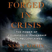 Forged in Crisis: The Power of Courageous Leadership in Turbulent Times Audiobook, by Nancy Koehn
