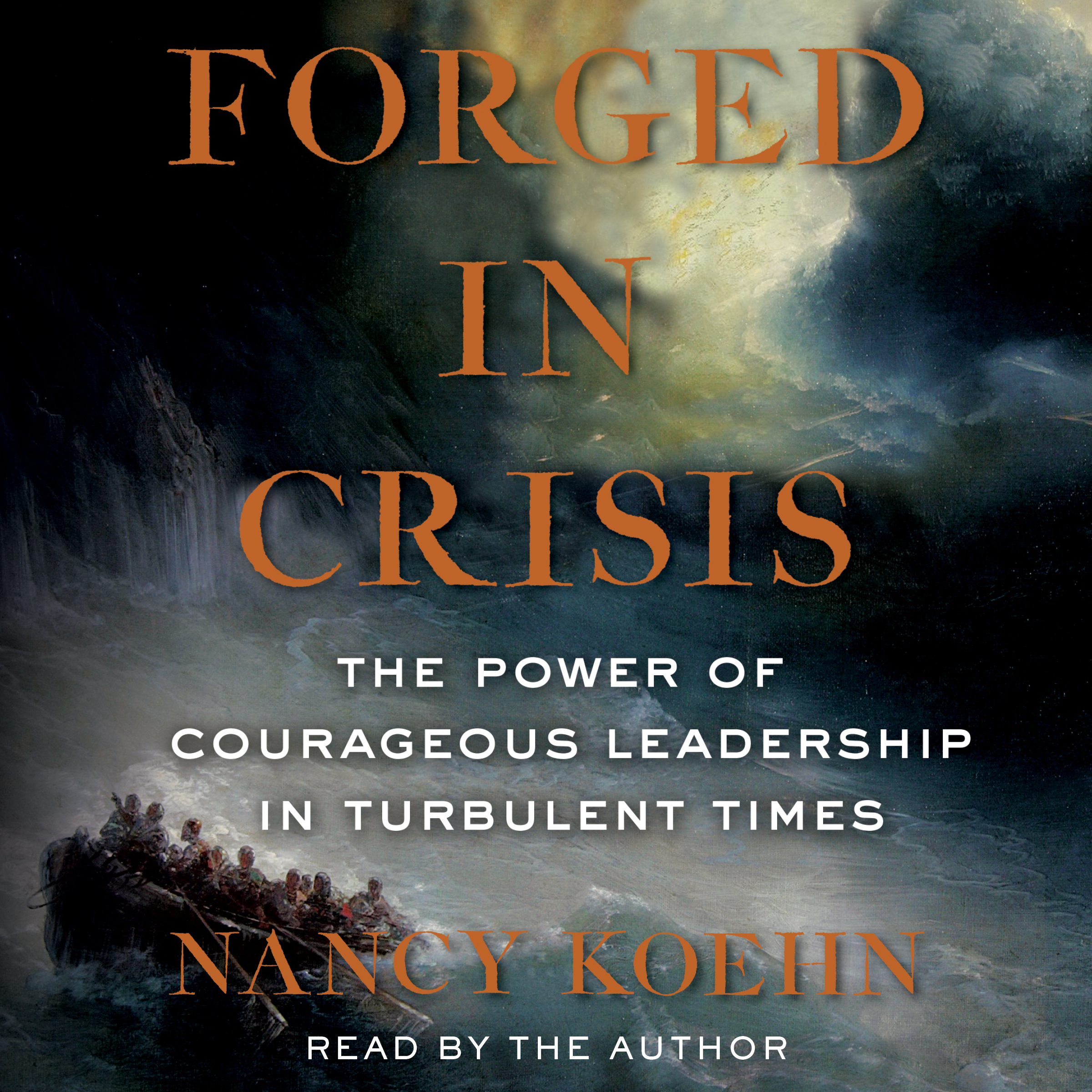 Printable Forged in Crisis: The Power of Courageous Leadership in Turbulent Times Audiobook Cover Art