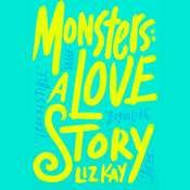 Monsters: A Love Story, by Liz Kay