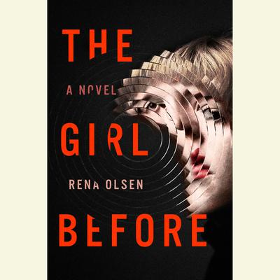 The Girl Before Audiobook, by Rena Olsen
