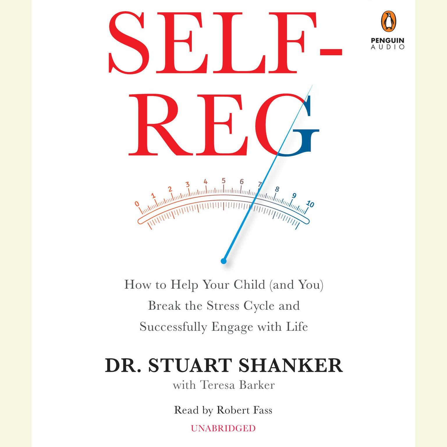 Printable Self-Reg: How to Help Your Child (and You) Break the Stress Cycle and Successfully Engage with Life Audiobook Cover Art