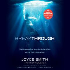 Breakthrough: The Miraculous True Story of a Mothers Faith and Her Childs Resurrection Audiobook, by Joyce Smith