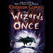 The Wizards of Once Audiobook, by Cressida Cowell