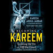 Becoming Kareem: Growing Up On and Off the Court Audiobook, by Kareem Abdul-Jabbar, Raymond Obstfeld