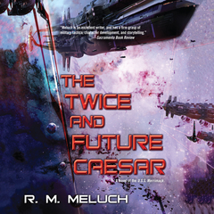 The Twice and Future Caesar Audiobook, by R. M. Meluch