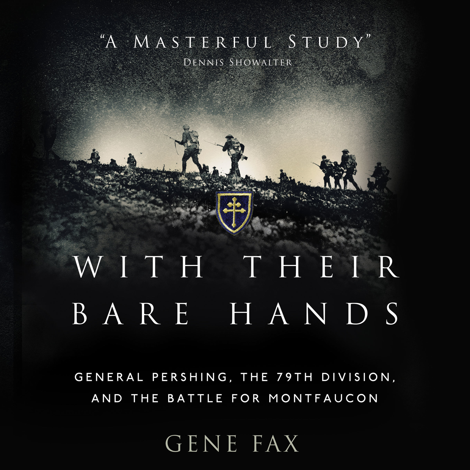 Printable With Their Bare Hands: General Pershing, the 79th Division, and the Battle for Montfaucon Audiobook Cover Art