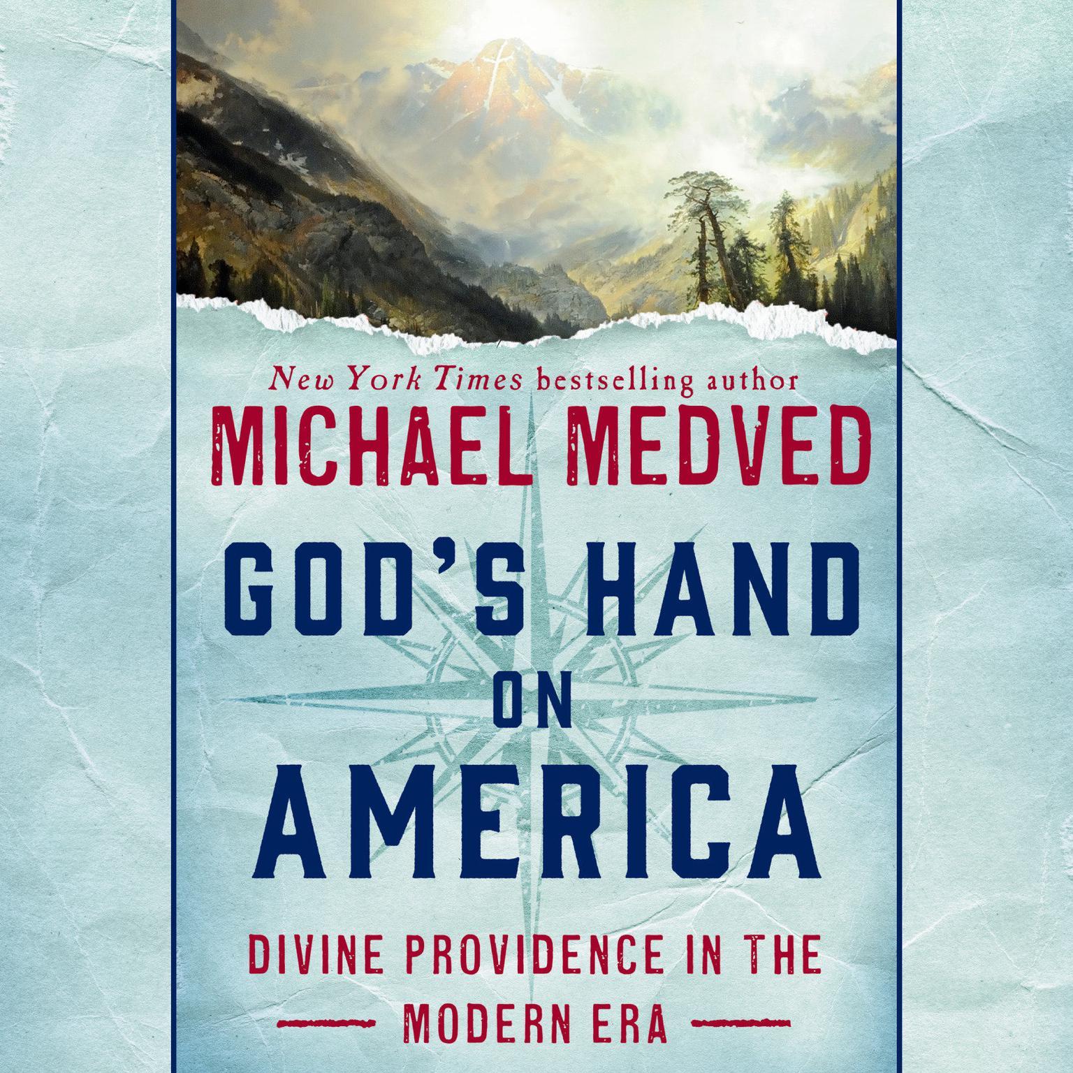 Gods Hand on America: Divine Providence in the Modern Era Audiobook, by Michael Medved
