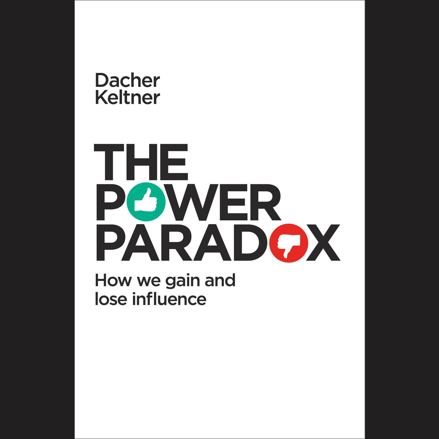 Printable The Power Paradox: How We Gain and Lose Influence Audiobook Cover Art