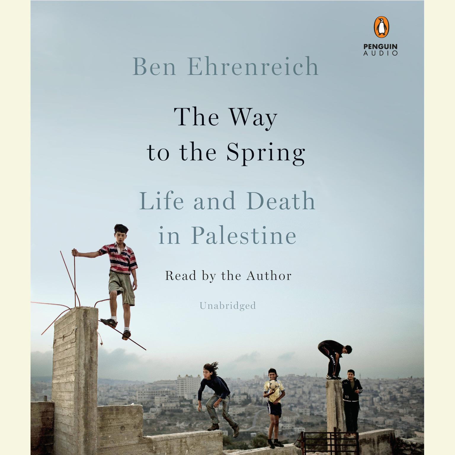 Printable The Way to the Spring: Life and Death in Palestine Audiobook Cover Art