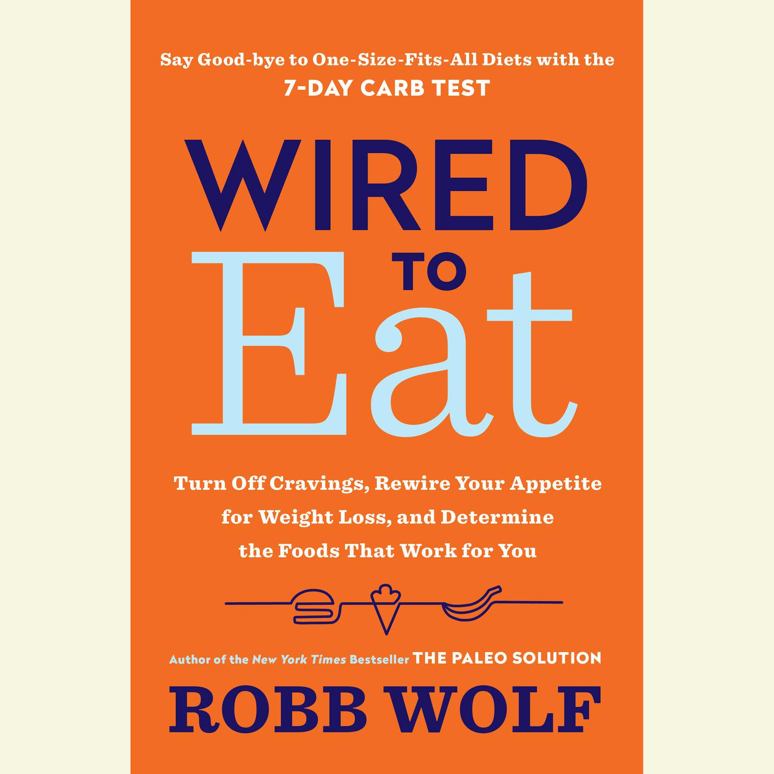 Wired to eat audiobook listen instantly click for printable size audiobook cover malvernweather Image collections