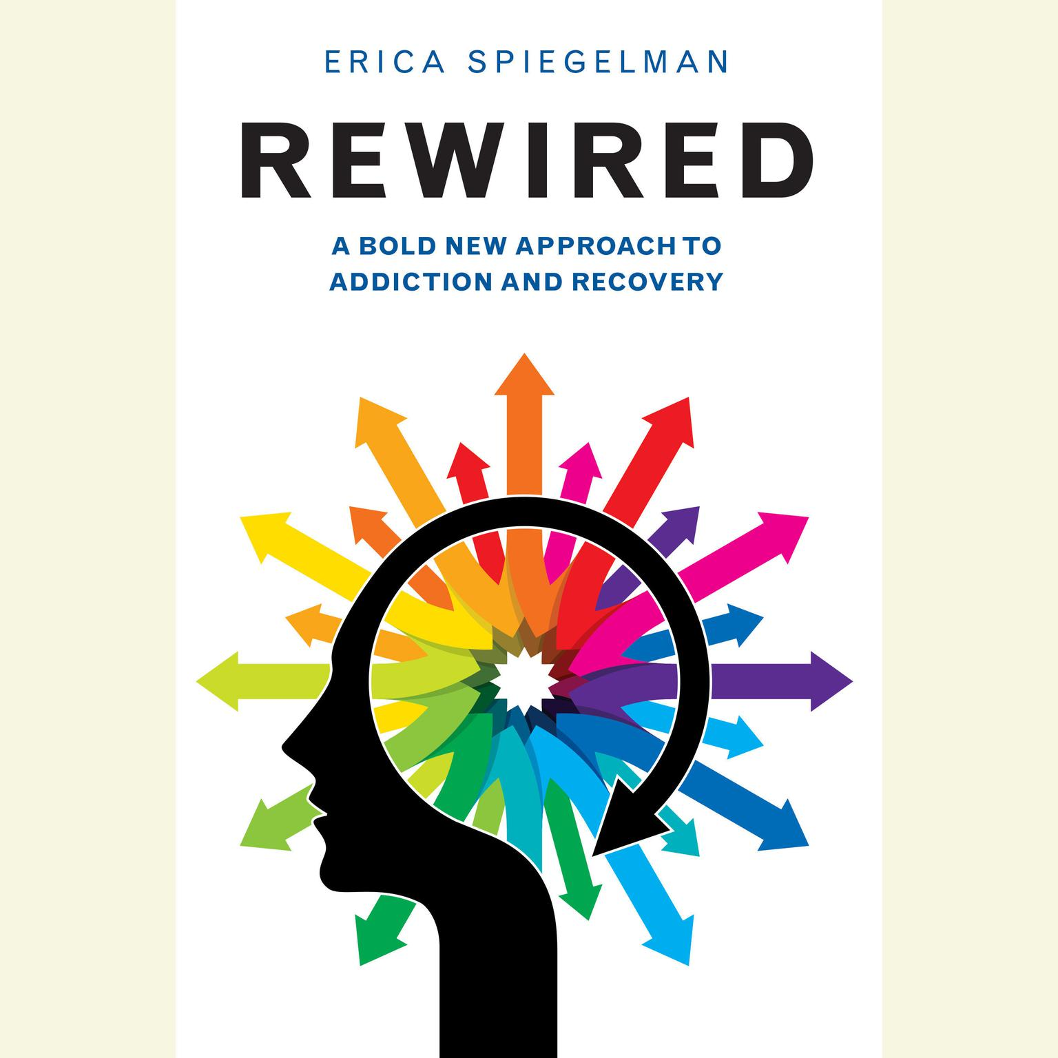 Printable Rewired: A Bold New Approach to Addiction and Recovery Audiobook Cover Art