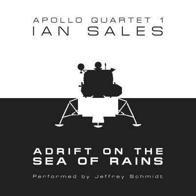 Adrift on the Sea of Rains: Apollo Quartet Book 1 Audiobook, by Ian Sales