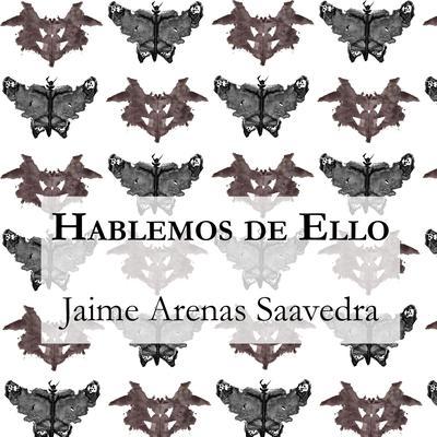 Hablemos de Ello Audiobook, by Jaime Arenas Saavedra