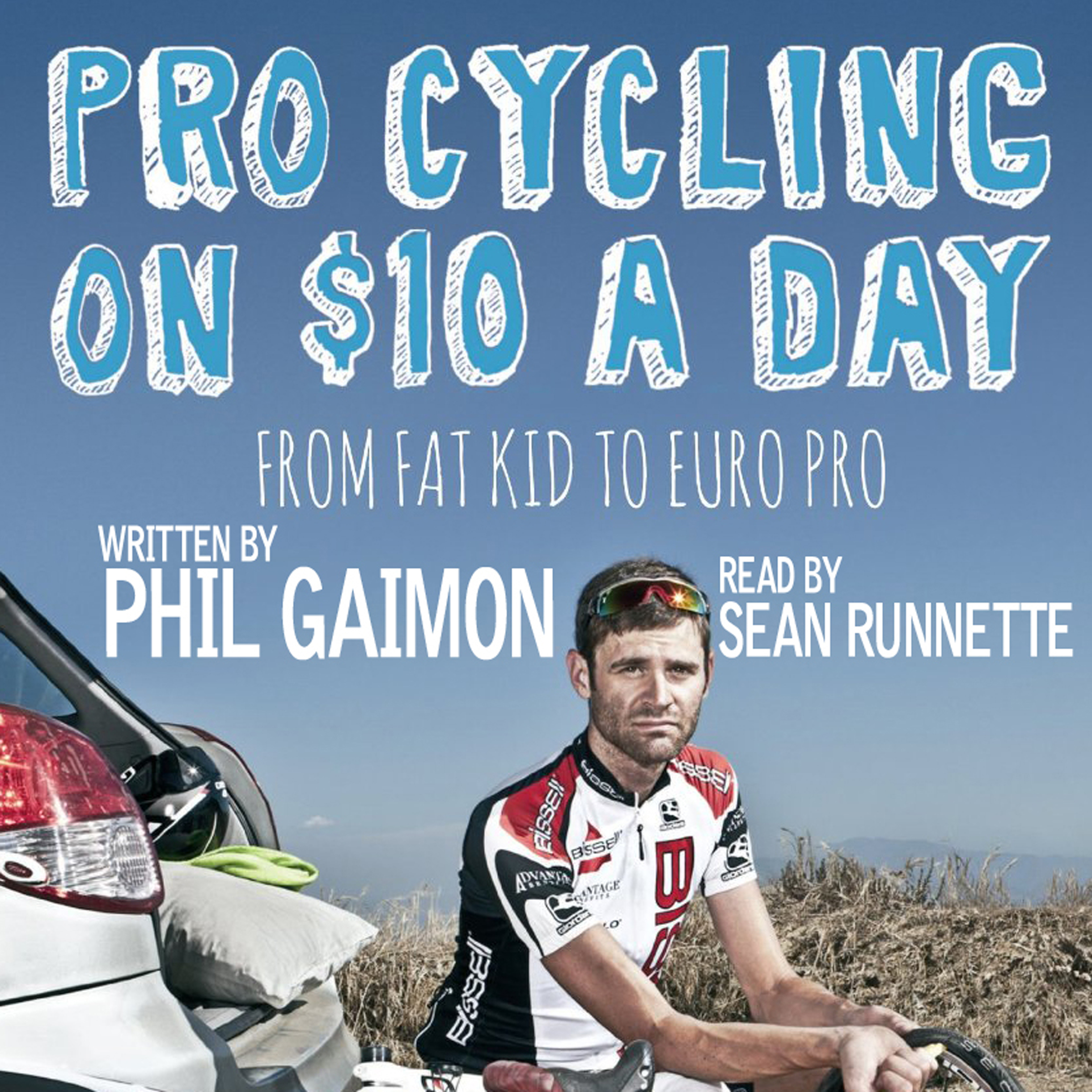 Printable Pro Cycling on $10 a Day: From Fat Kid to Euro Pro: From Fat Kid to Euro Pro Audiobook Cover Art