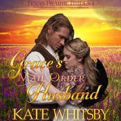 Graces Mail Order Husband (Texas Prairie Brides, Book 1) Audiobook, by Kate Whitsby