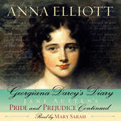 Georgiana Darcys Diary: Pride and Prejudice Chronicles, Book 1 Audiobook, by Anna Elliott